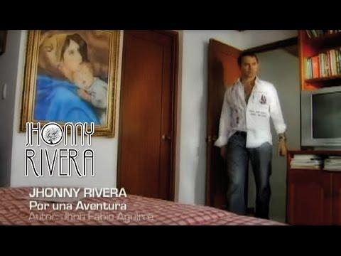 Jhonny Rivera-Por una aventura ( Video Oficial)