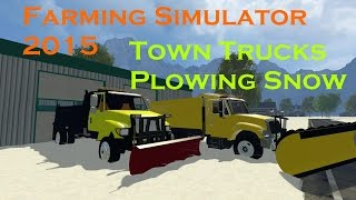 Farming Simulator 2015: Town Trucks Plowing Snow