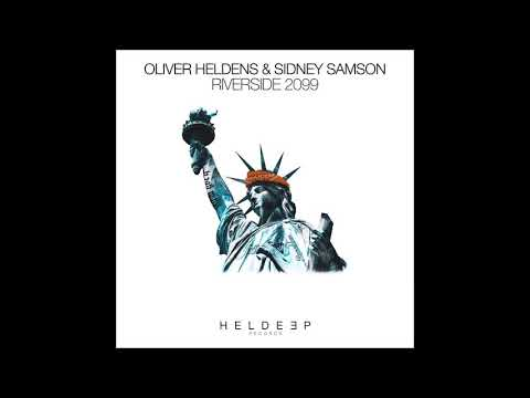 Oliver Heldens & Sidney Samson - Riverside 2099 (Extended Mix)