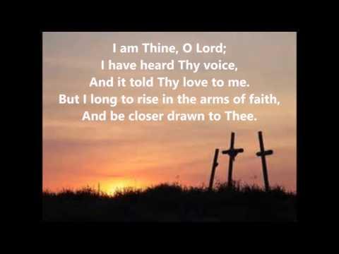 I Am Thine, O Lord with Lyrics