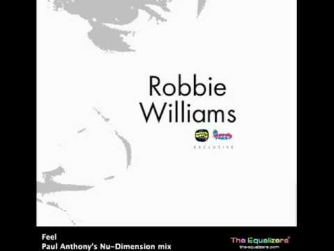 Robbie Williams - Feel (Paul Anthony Nu-Dimension Mix)