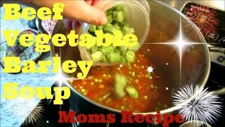 Moms Hearty Beef Vegetable Barley Soup
