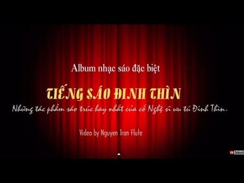 TIẾNG SÁO ĐINH THÌN | Những bản sáo hay nhất của Nsut Đinh Thìn (CD)