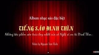 TIẾNG SÁO ĐINH THÌN | Những bản sáo trúc hay nhất của Nsut Đinh Thìn || Sáo trúc Việt Nam
