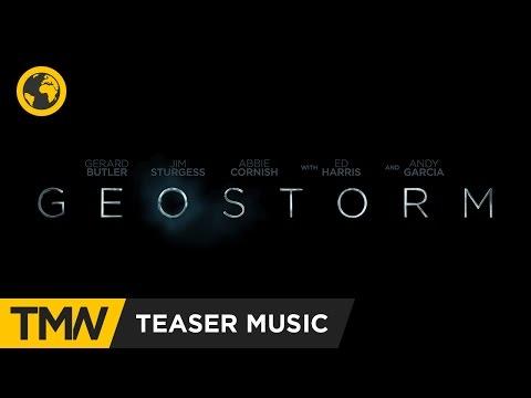 Geostorm - Teaser Music | Full Tilt - Afterburner Rise