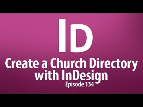 CMD 134: Create a Church Directory with InDesign, plus Time save ...