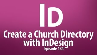 cmd 134 create a church directory with indesign plus time save tricks and free plugins