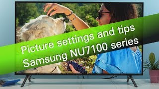 Samsung NU7100 NUxxxx UHD TV series picture settings and tips