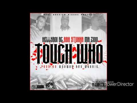 RBNMG- TOUCH WHO? RBN STUNNA,KELLYBOI BC, MR.2100