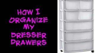 Clothing Organization: How I Organize My Dresser Drawers