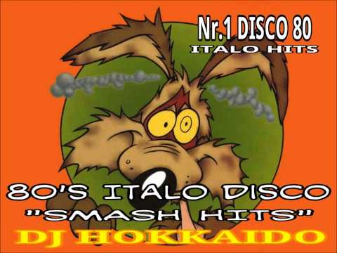 "Nr.1 DISCO '80 ITALO DANCE ""SMASH HITS"" DJ HOKKAIDO"