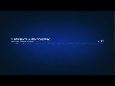 Illustrated - Subtle Hints (Austmitch Remix)