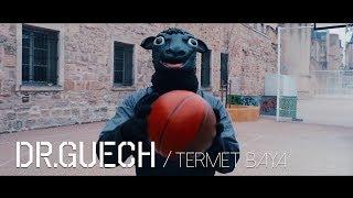 Dr.Guech - Termet Baya - ترمة بية (Official Video)