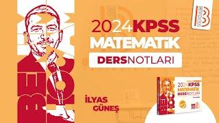 6) KPSS Matematik - Temel Kavramlar 3 - İlyas GÜNEŞ - 2022