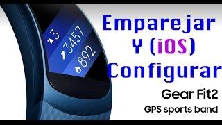 How to: Emparejar y configurar Gear Fit 2 en iOS