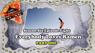 LINE Traveling Circus 6.8 Everybody Loves Ramen  Part 1