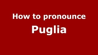 How to pronounce Puglia (Brazilian Portuguese/Brazil)  - PronounceNames.com