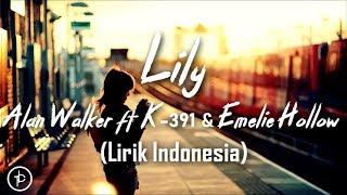 Alan Walker, K-391 & Emelie Hollow - Lily (Lirik dan Arti | Terjemahan)