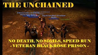 UNCHAINED: No Death, No Sigils, Speed Run (Veteran Blackrose Prison) | ESO Murkmire
