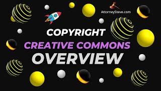 Creative Commons Copyright Explained by Attorney Steve