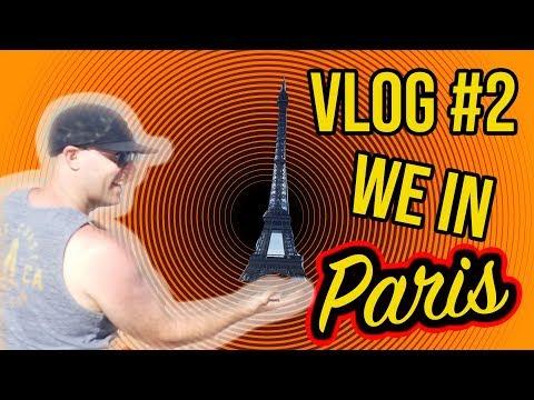 VLOG #2….Paris…Paris…Paris!!!