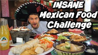 WORLD'S BIGGEST MEXICAN FOOD CHALLENGE | THE BEST MEXICAN FOOD | Ordering ALL the Menu | Man Vs Food