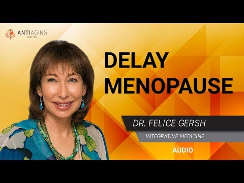 How To Delay Menopause, Role Of Birth Control And Improve Women's Health: Dr. Felice Gersh