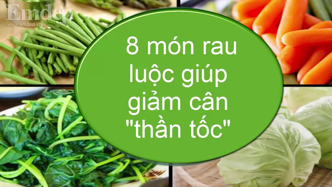 8 món rau luộc giúp bạn gái giảm cân THẦN TỐC