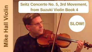 Seitz Concerto No. 5, 3rd Movement from Suzuki Violin Book 4, a slow play - along