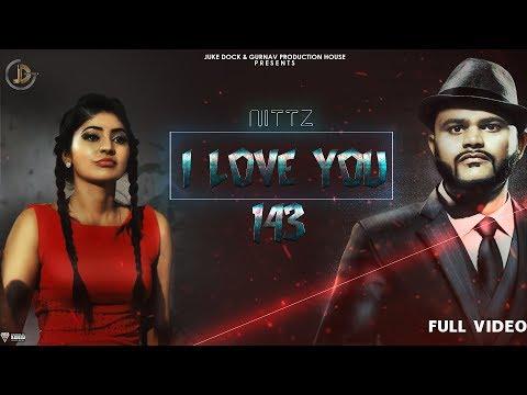 I LOVE YOU  143 Full Song Nittz  Ranjit  Latest Punjabi Songs  Juke Dock