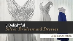 8 Delightful Silver Bridesmaid Dresses Sequins Collection