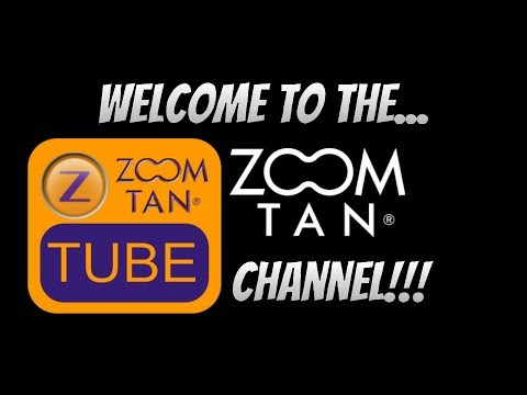ZOOM TAN | WELCOME TO OUR CHANNEL!!!