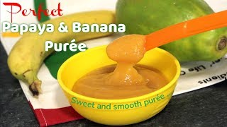 Papaya & Banana Puree for 6 Months Old Baby | Healthy Baby Food | Yummieliciouz Food Recipes
