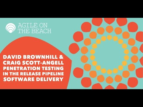 Penetration Testing in the Release Pipeline - Agile on the Beach 2016