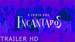 A Festa dos Encantados (Trailer)