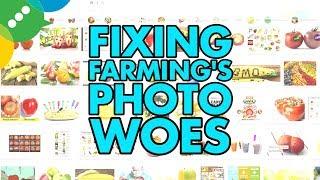 Fix Farming's Photo Woes