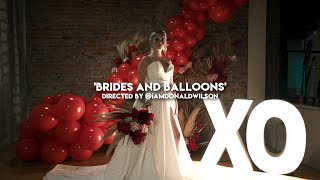 Brides & Balloons | Styled Shoot | Dir. Donald Wilson