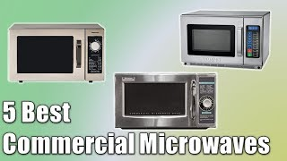 Commercial Microwaves : The 5 Best Commercial Microwaves 2019
