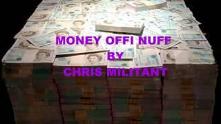 MONEY OFFI NUFF {Saudi Arabia Riddim} BY CHRIS MILITANT 2011
