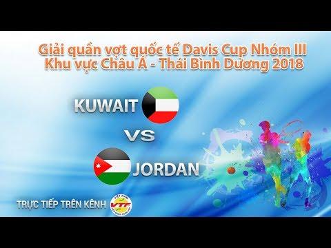 FULL | KUWAIT vs JORDAN | Giải QVQT Davis Cup Nhóm III Khu vực Châu Á - Thái Bình Dương 2018