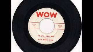 LITTLE JOHNNY McCALL AND GROUP - HALF TON TILLIE  / MY LOVE I CAN