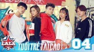 LA LA SCHOOL | TẬP 4 | Season 3 : TUỔI TRẺ TÀI CAO | Phim Học Đường Âm Nhạc 2019