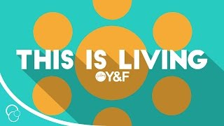 Hillsong Young & Free - This is Living (Lyric) (HD)