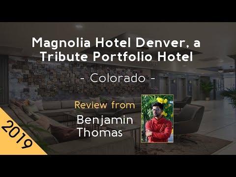 Magnolia Hotel Denver, A Tribute Portfolio Hotel 4⋆ Review 2019