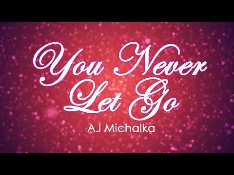 AJ Michalka - You Never Let Go [LYRICS]