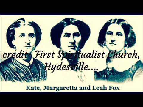 Hydesville Day, Spiritualism And The Fox Sisters, How Modern Spiritualism Began 1847