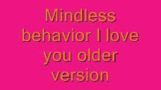 Mindless Behavior I love you older version