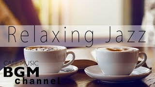 Relaxing Jazz - Instrumental Jazz & Bossa Nova Music for Great Mood