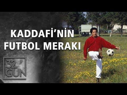 Kaddafi'nin Futbol Merakı | 32.Gün Arşivi