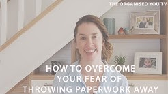 How to Overcome Your Fear of Throwing Paperwork Away